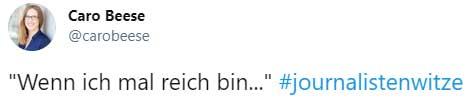 """Journalistenwitze - """"Wenn ich mal reich bin ..."""""""